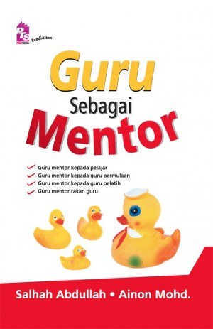 Guru Sebagai Mentor by Salhah Abdullah, Ainon Mohd from PTS Publications in General Academics category