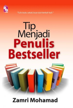 Tip Menjadi Penulis Bestseller by Zamri Mohamad from PTS Publications in General Academics category
