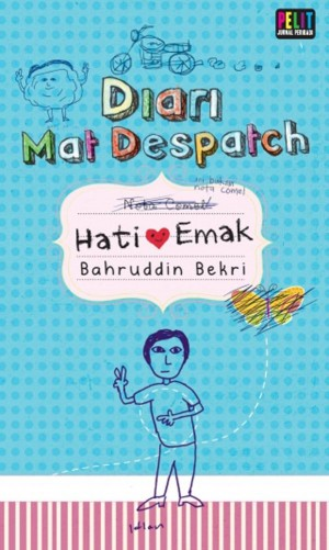 Diari Mat Despatch: Hati Emak by Bahruddin Bekri from PTS Publications in General Novel category