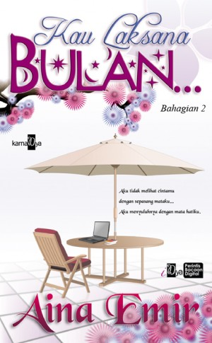 Kau Laksana Bulan (Bahagian 2) by Aina Emir from Aina Emir in Romance category