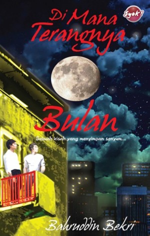 Di Mana Terangnya Bulan by Bahruddin Bekri from PTS Publications in General Novel category