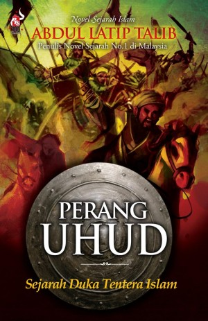 Perang Uhud by Abdul Latip Talib from PTS Publications in General Novel category