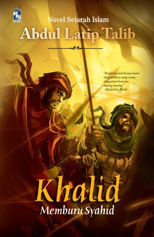 Khalid Al Walid by Abdul Latip Talib from PTS Publications in General Novel category