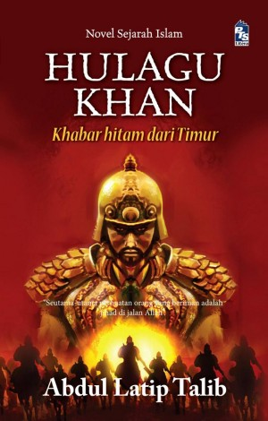 Hulagu Khan by Abdul Latip Talib from PTS Publications in General Novel category