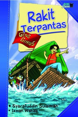Geng Genius: Rakit Terpantas by Syarafuddin Sulaiman, Izwan Wahab from PTS Publications in Teen Novel category
