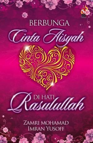 Berbunga Cinta Aisyah di Hati Rasulullah by Zamri Mohamad, Imran Yusuf from PTS Publications in Family & Health category