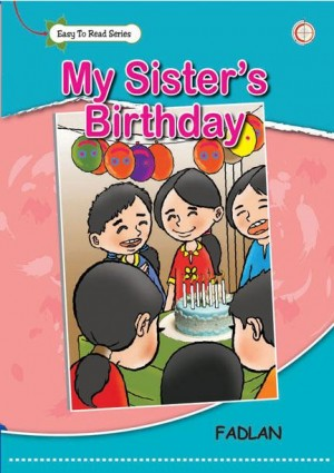 My Sister's Birthday by Fadlan from Mika Cemerlang Sdn Bhd in Tots & Toddlers category