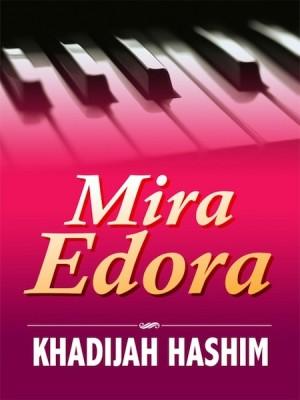 Mira Edora by Khadijah Hashim from Kelas Buku Sdn. Bhd. in General Novel category