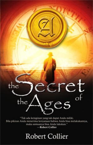 The Secret of the Ages by Robert Collier from Pustaka Alvabet in Indonesian Novels category
