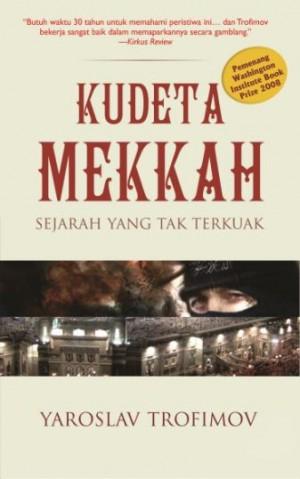 Kudeta Mekkah [Sejarah yang Terkuak]