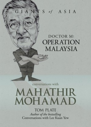 Giants of Asia: Conversations with Mahathir Mohamad by Tom Plate from Marshall Cavendish International (Asia) Pte Ltd in Business & Management category