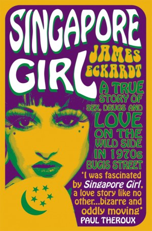 Singapore Girl by James Eckardt from Monsoon Books in Autobiography,Biography & Memoirs category