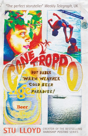 Gone Troppo: Hot babes, warm weather, cold beer, paradise!