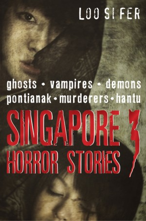 Singapore Horror Stories Vol.3 by Loo Si Fer from Monsoon Books in Teen Novel category