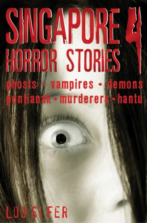 Singapore Horror Stories Vol.4 by Loo Si Fer from Monsoon Books in Teen Novel category