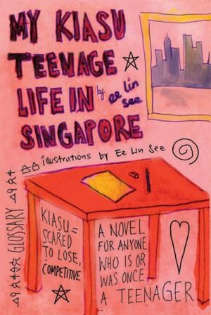 My Kiasu Teenage Life in Singapore by See Ee Leen from Monsoon Books in Teen Novel category