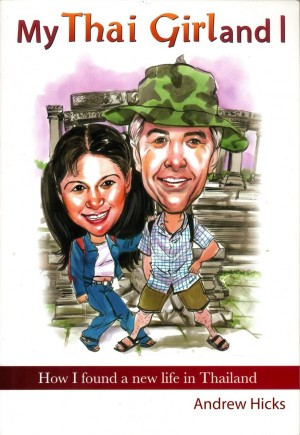 My Thai Girl and I by Andrew Hicks from Monsoon Books in Autobiography,Biography & Memoirs category