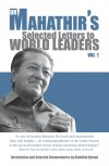 Dr Mahathir's Selected Letters to World Leader by Tun Dr Mahathir Mohamad from  in  category