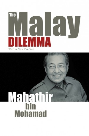 The Malay Dilemma by Tun Dr Mahathir Mohamad from Marshall Cavendish International (Asia) Pte Ltd in Politics category