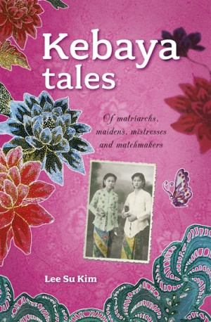Kebaya Tales by Lee Su Kim from Marshall Cavendish International (Asia) Pte Ltd in General Novel category