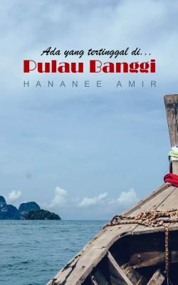 ADA YANG TERTINGGAL DI PULAU BANGGI by Hananee Amir from NOR HANANEE AMIR in General Novel category