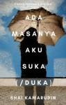 Ada Masanya Aku Suka Duka by Shai Kamarudin from  in  category