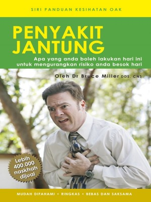 Penyakit Jantung by Dr Bruce Miller from Oak Publication Sdn Bhd in General Academics category