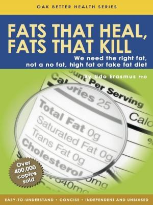 Fats that Heal & Fats that Kill