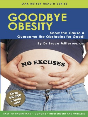 Goodbye Obesity by Dr Bruce Miller from Oak Publication Sdn Bhd in General Academics category
