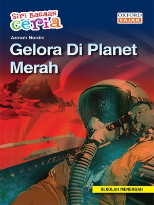 Gelora Di Planet Merah by Azmah Nordin from Oxford Fajar Sdn Bhd in Teen Novel category
