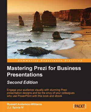 Mastering Prezi for Business Presentations - Second Edition by J.J. Sylvia   IV from Packt Publishing in Engineering & IT category