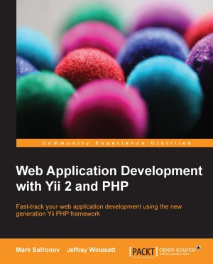 Web Application Development with Yii 2 and PHP  by Jeffrey Winesett from Packt Publishing in Engineering & IT category