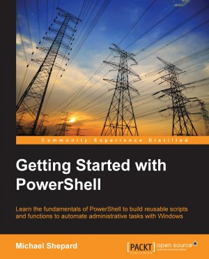 Getting Started with PowerShell by Michael Shepard from Packt Publishing in Engineering & IT category