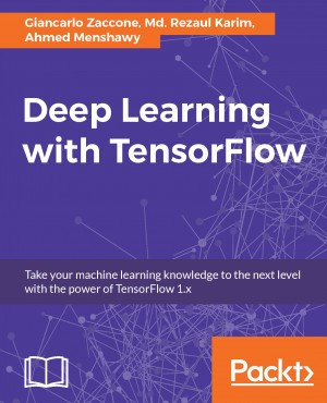 Deep Learning with TensorFlow by Ahmed Menshawy from Packt Publishing in Engineering & IT category