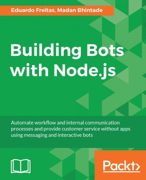 Building Bots with Node.js by Madan Bhintade from Packt Publishing in Engineering & IT category