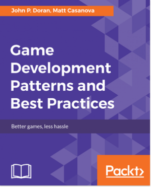 Game Development Patterns and Best Practices by Matt Casanova from Packt Publishing in Engineering & IT category