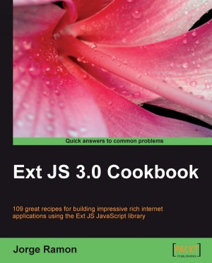 Ext JS 3.0 Cookbook by Jorge Ramon from Packt Publishing in Engineering & IT category