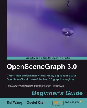 OpenSceneGraph 3.0: Beginners Guide by Xuelei Qian from Packt Publishing in Engineering & IT category