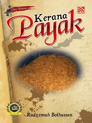 Kerana Payak by Radzemah Bolhassan from Pelangi ePublishing Sdn. Bhd. in General Novel category