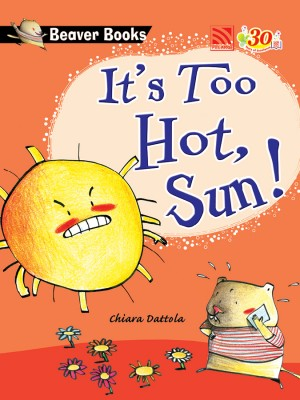 It's Too Hot, Sun! by Chiara Dattola from Pelangi ePublishing Sdn. Bhd. in Tots & Toddlers category