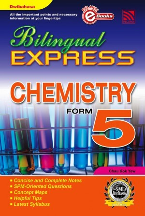 Bilingual Express Chemistry Form 5 by Chau Kok Yew from Pelangi ePublishing Sdn. Bhd. in General Academics category