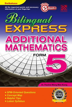 Bilingual Express Additional Mathematics Form 5 by Penerbitan Pelangi Sdn Bhd from Pelangi ePublishing Sdn. Bhd. in General Academics category