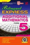 Bilingual Express Additional Mathematics Form 5