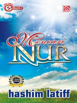 Mencari Nur by Hashim Latiff from Pelangi ePublishing Sdn. Bhd. in General Novel category
