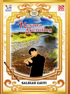 Kerana Seruling by Salbiah Zaufi from Pelangi ePublishing Sdn. Bhd. in General Novel category