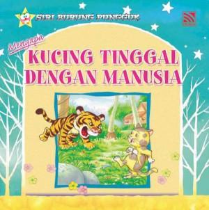 Mengapa Kucing Tinggal dengan Manusia by Farida Bt Mohd from Pelangi ePublishing Sdn. Bhd. in Children category