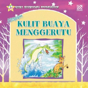 Mengapa Kulit Buaya Menggerutu by Farida Bt Mohd from Pelangi ePublishing Sdn. Bhd. in Children category