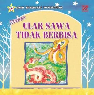 Mengapa Ular Sawa Tidak Berbisa by Farida Bt Mohd from Pelangi ePublishing Sdn. Bhd. in Children category