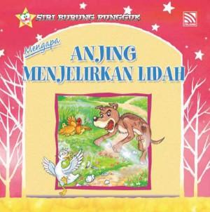 Mengapa Anjing Menjelirkan Lidah by Farida Bt Mohd from Pelangi ePublishing Sdn. Bhd. in Children category