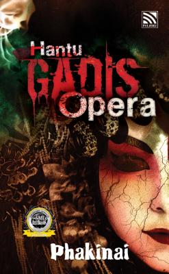 Hantu Gadis Opera by Phakinai from Pelangi ePublishing Sdn. Bhd. in General Novel category
